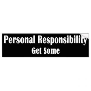 personal_responsibility_get_some_bumper_sticker-rb86a0bfc80764e2f98432595103b6b09_v9wht_8byvr_324